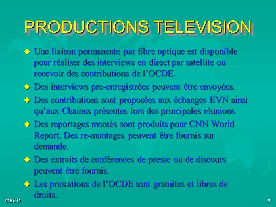 OECD3 PRODUCTIONS TELEVISION u Une liaison permanente par fibre optique est disponible pour réaliser des interviews en direct par satellite ou recevoi