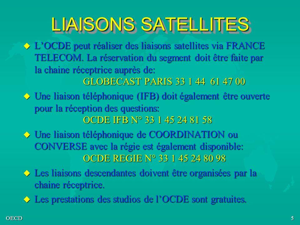OECD5 LIAISONS SATELLITES u LOCDE peut réaliser des liaisons satellites via FRANCE TELECOM. La réservation du segment doit être faite par la chaine ré