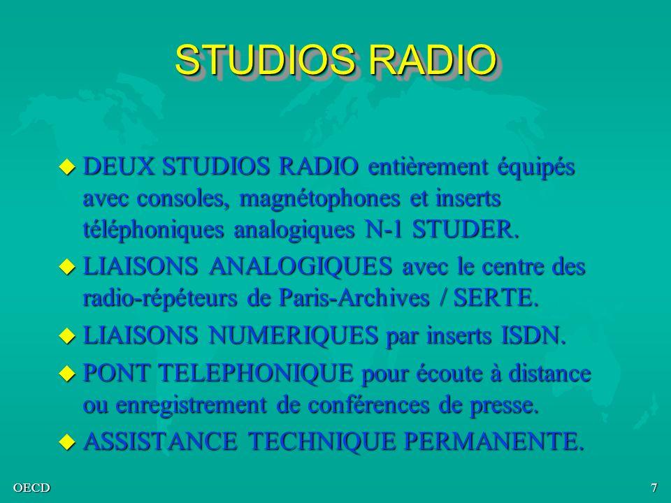 OECD7 STUDIOS RADIO u DEUX STUDIOS RADIO entièrement équipés avec consoles, magnétophones et inserts téléphoniques analogiques N-1 STUDER. u LIAISONS