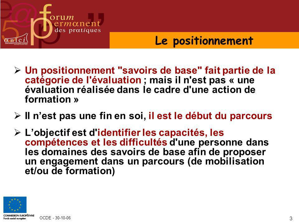 OCDE - 30-10-06 3 Un positionnement