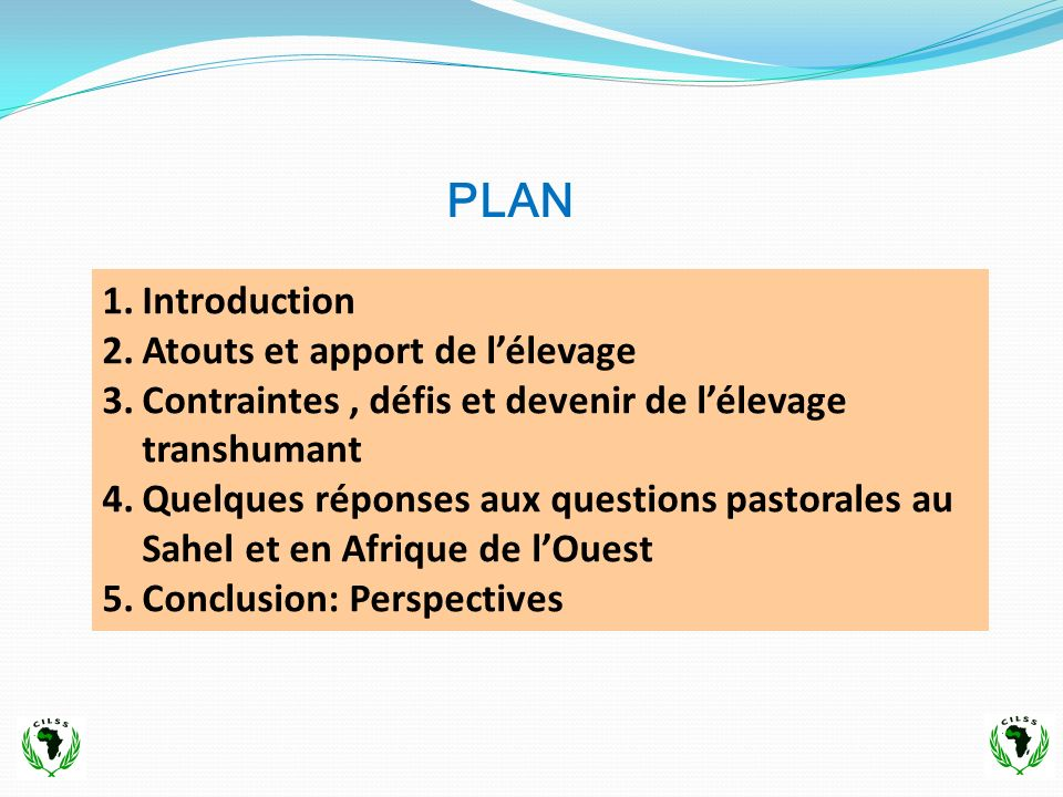 Introduction 1.Processus délaboration dun programme sous- régional sur le pastoralisme et lélevage transhumant au Sahel et Afrique de lOuest – Mandat assigné au CILSS (Initiative Mondiale sur le Pastoralisme ) 2.