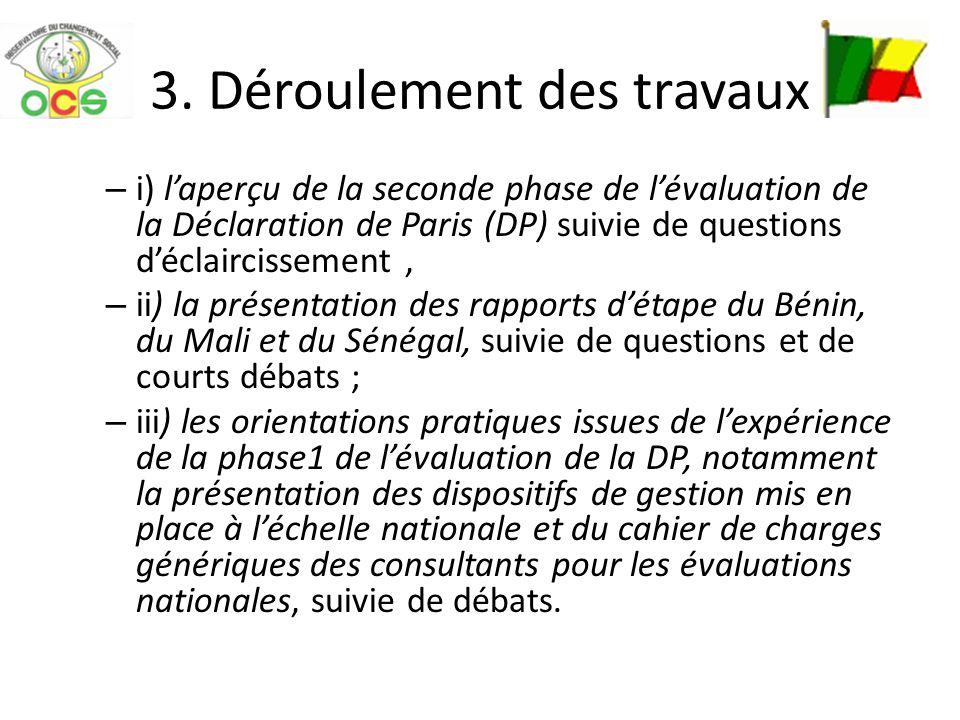 3. Déroulement des travaux – i) laperçu de la seconde phase de lévaluation de la Déclaration de Paris (DP) suivie de questions déclaircissement, – ii)