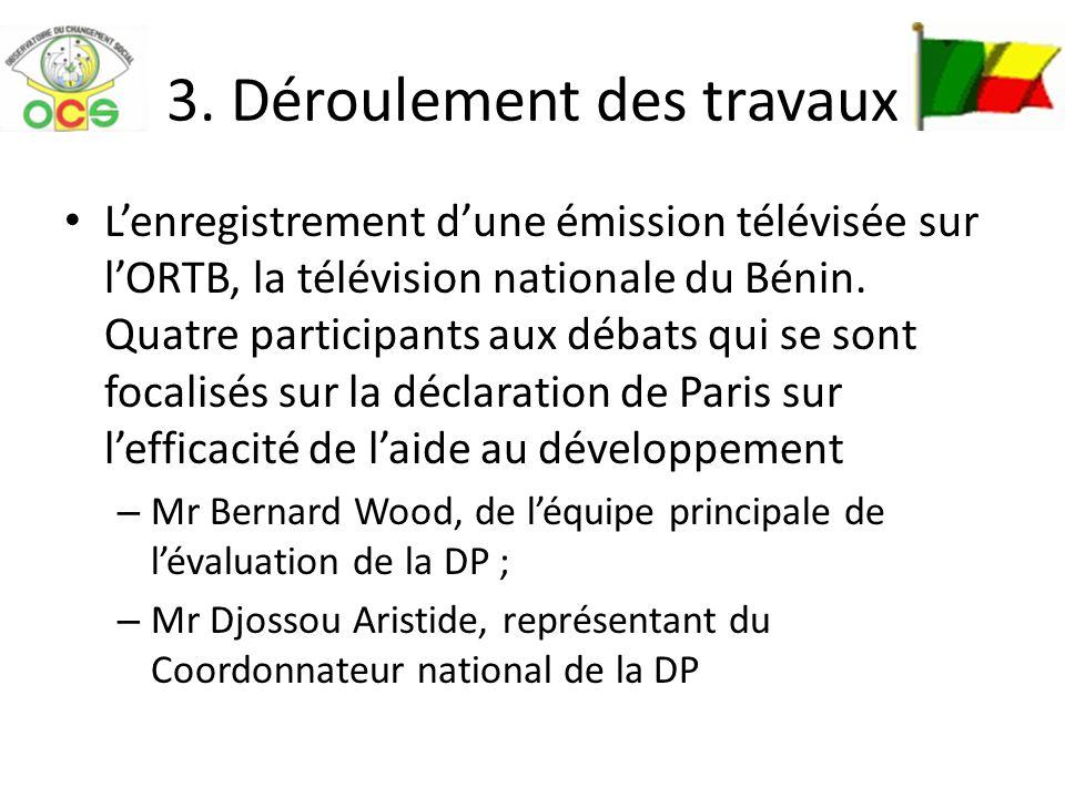 3. Déroulement des travaux Lenregistrement dune émission télévisée sur lORTB, la télévision nationale du Bénin. Quatre participants aux débats qui se