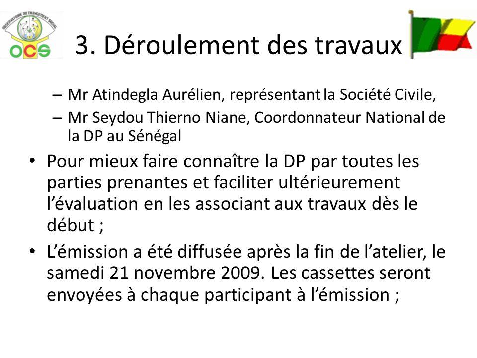 3. Déroulement des travaux – Mr Atindegla Aurélien, représentant la Société Civile, – Mr Seydou Thierno Niane, Coordonnateur National de la DP au Séné