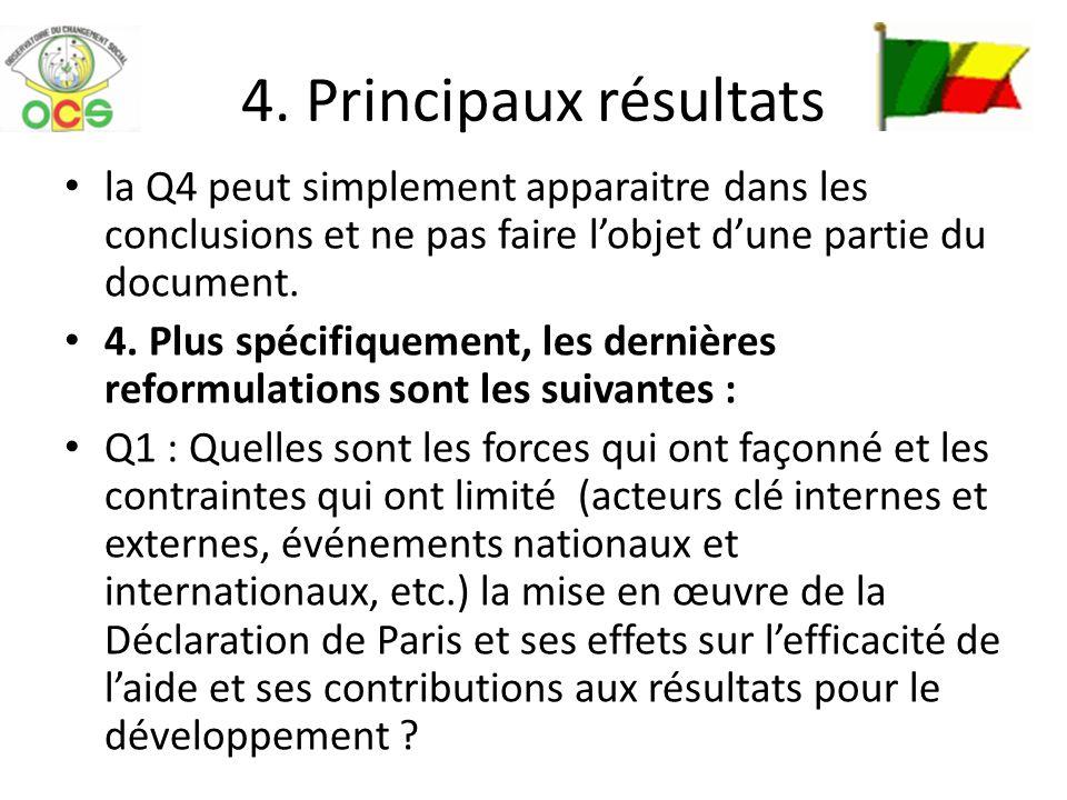 4. Principaux résultats la Q4 peut simplement apparaitre dans les conclusions et ne pas faire lobjet dune partie du document. 4. Plus spécifiquement,