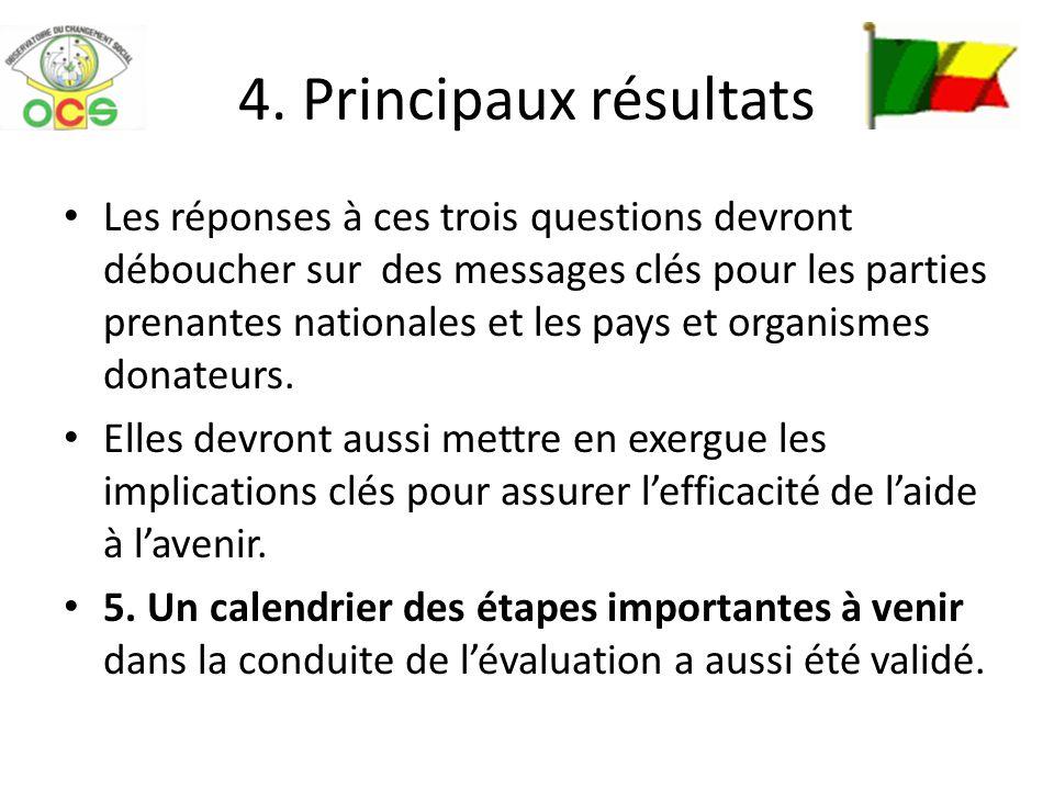 4. Principaux résultats Les réponses à ces trois questions devront déboucher sur des messages clés pour les parties prenantes nationales et les pays e