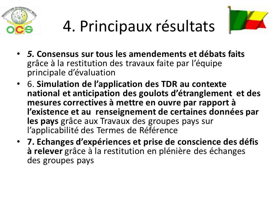 4. Principaux résultats 5. Consensus sur tous les amendements et débats faits grâce à la restitution des travaux faite par léquipe principale dévaluat