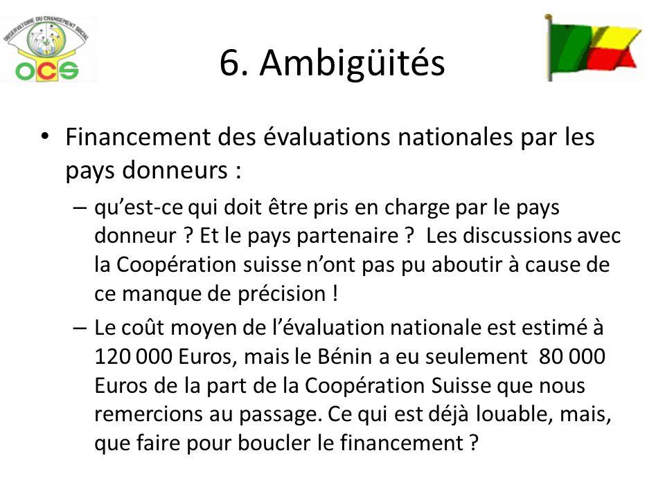 6. Ambigüités Financement des évaluations nationales par les pays donneurs : – quest-ce qui doit être pris en charge par le pays donneur ? Et le pays