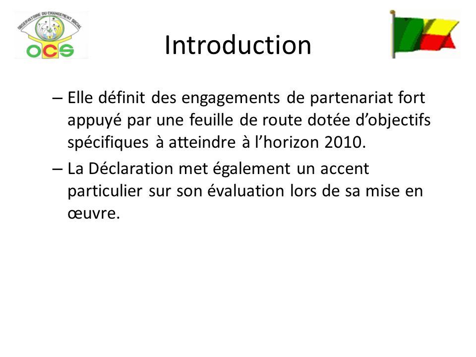 Introduction – Elle définit des engagements de partenariat fort appuyé par une feuille de route dotée dobjectifs spécifiques à atteindre à lhorizon 2010.