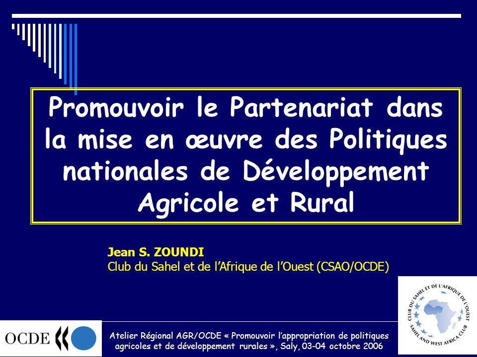 Promouvoir le Partenariat dans la mise en œuvre des Politiques nationales de Développement Agricole et Rural Jean S.