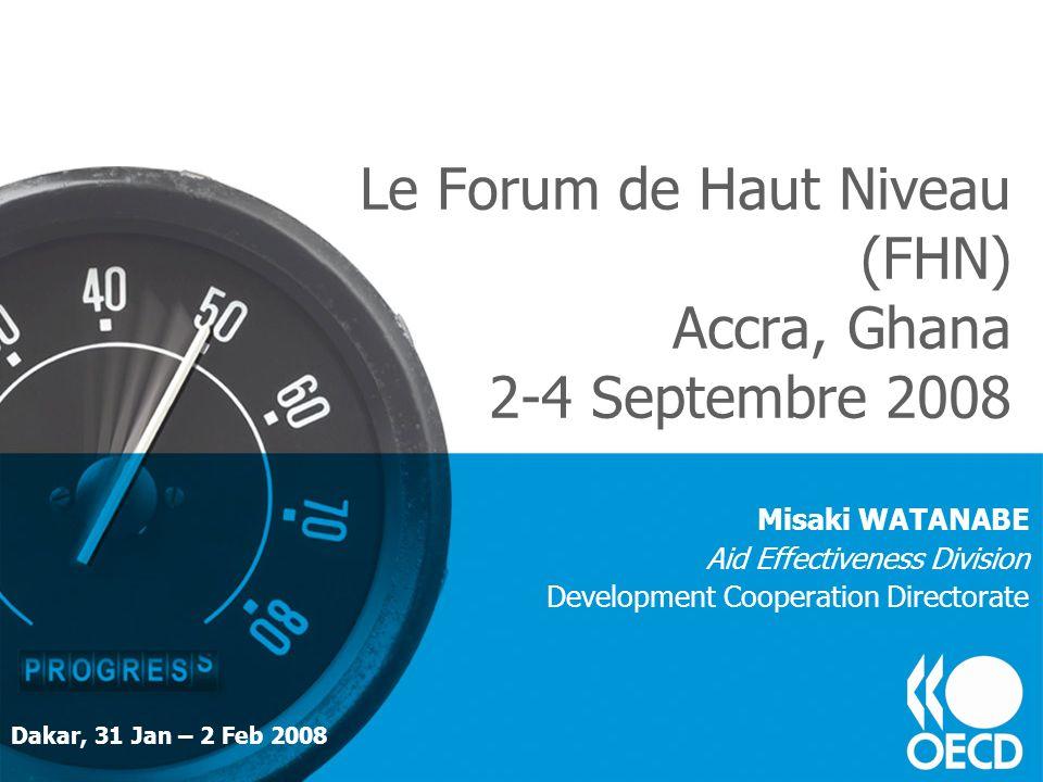 Rappel du processus 2003 FHN Rome: Harmonisation 2005 FHN Paris: Lefficacité de laide –Déclaration de Paris Les 12 indicateurs et les objectifs-cibles 2010 2008 FHN Accra: le mi-parcours –limpact des aides sur le développement (Accra Action Agenda).