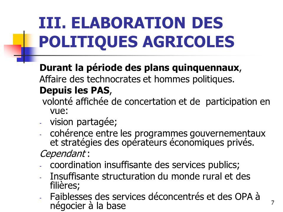 7 III. ELABORATION DES POLITIQUES AGRICOLES Durant la période des plans quinquennaux, Affaire des technocrates et hommes politiques. Depuis les PAS, v