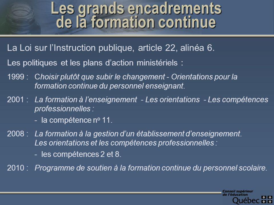 Les grands encadrements de la formation continue La Loi sur lInstruction publique, article 22, alinéa 6.