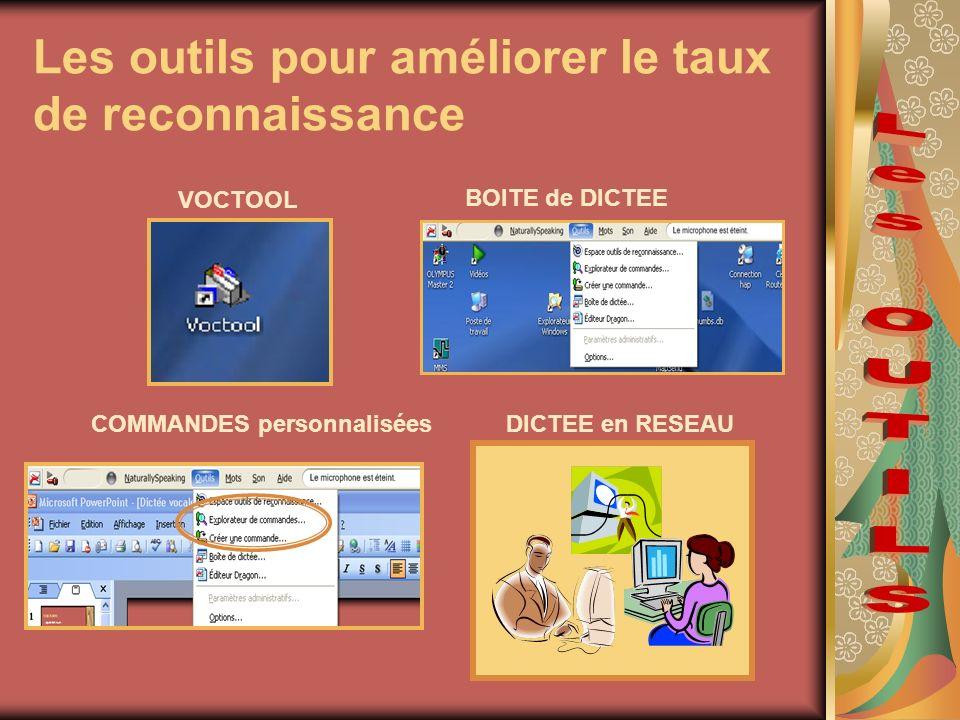 Les outils pour améliorer le taux de reconnaissance VOCTOOL BOITE de DICTEE DICTEE en RESEAUCOMMANDES personnalisées