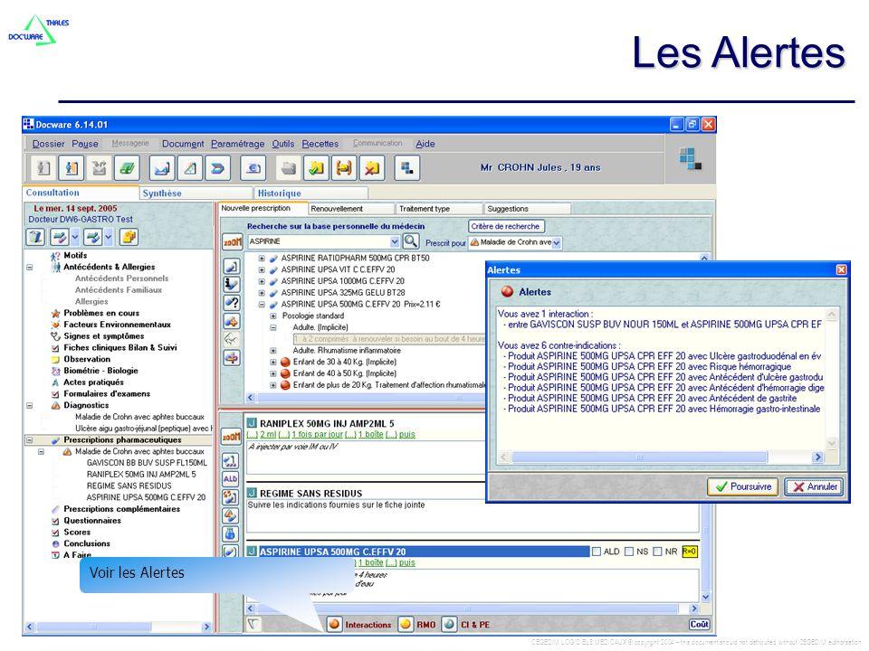 CEGEDIM LOGICIELS MEDICAUX © copyright 2004 – this document should not distributed without CEGEDIM authorisation Voir les Alertes Les Alertes