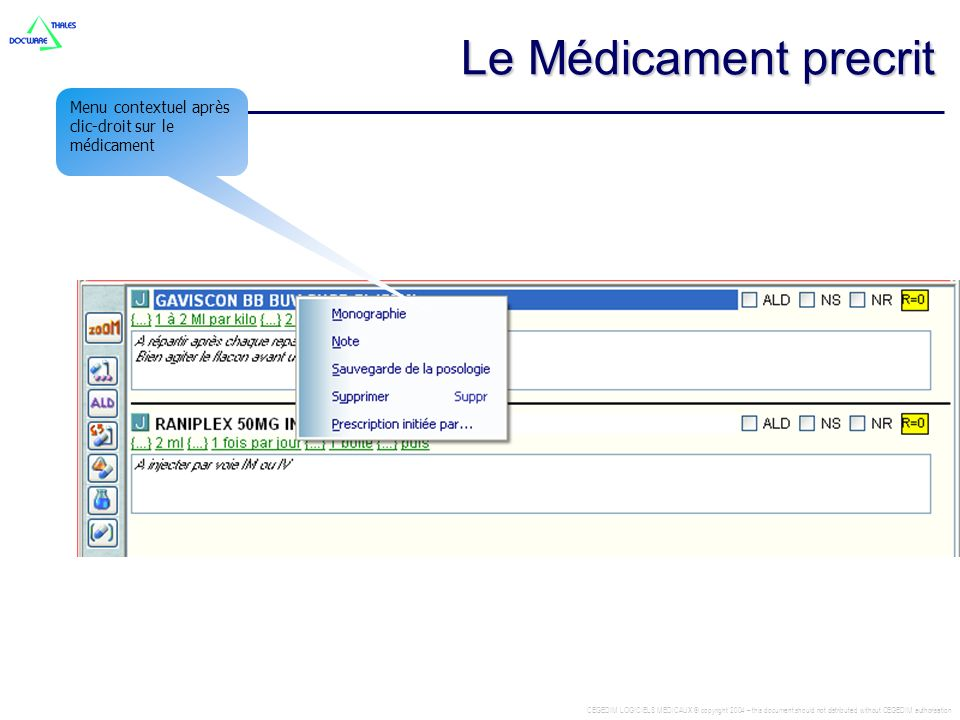 CEGEDIM LOGICIELS MEDICAUX © copyright 2004 – this document should not distributed without CEGEDIM authorisation Menu contextuel après clic-droit sur