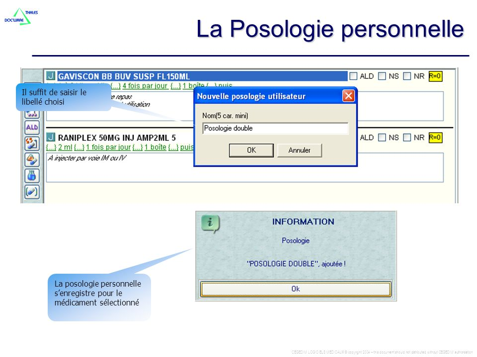 CEGEDIM LOGICIELS MEDICAUX © copyright 2004 – this document should not distributed without CEGEDIM authorisation La posologie personnelle senregistre