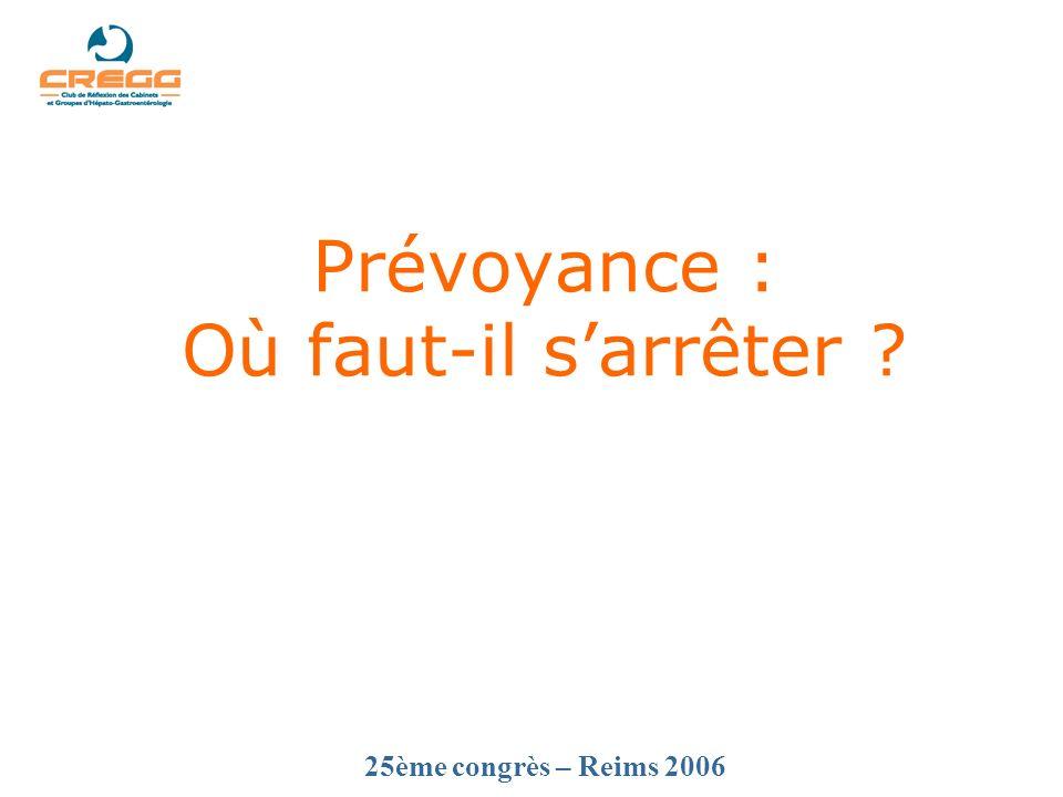 25ème congrès – Reims 2006 Prévoyance : Où faut-il sarrêter