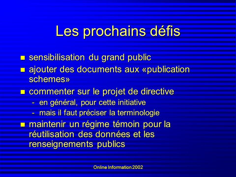 Online Information 2002 Les prochains défis sensibilisation du grand public sensibilisation du grand public ajouter des documents aux «publication sch