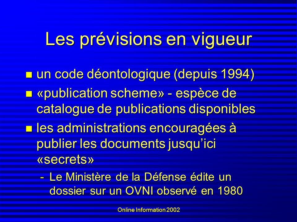 Online Information 2002 Les prévisions en vigueur un code déontologique (depuis 1994) un code déontologique (depuis 1994) «publication scheme» - espèc