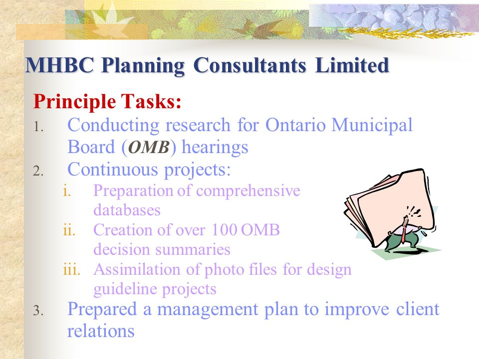 MHBC Planning Consultants Limited Principle Tasks: 1.