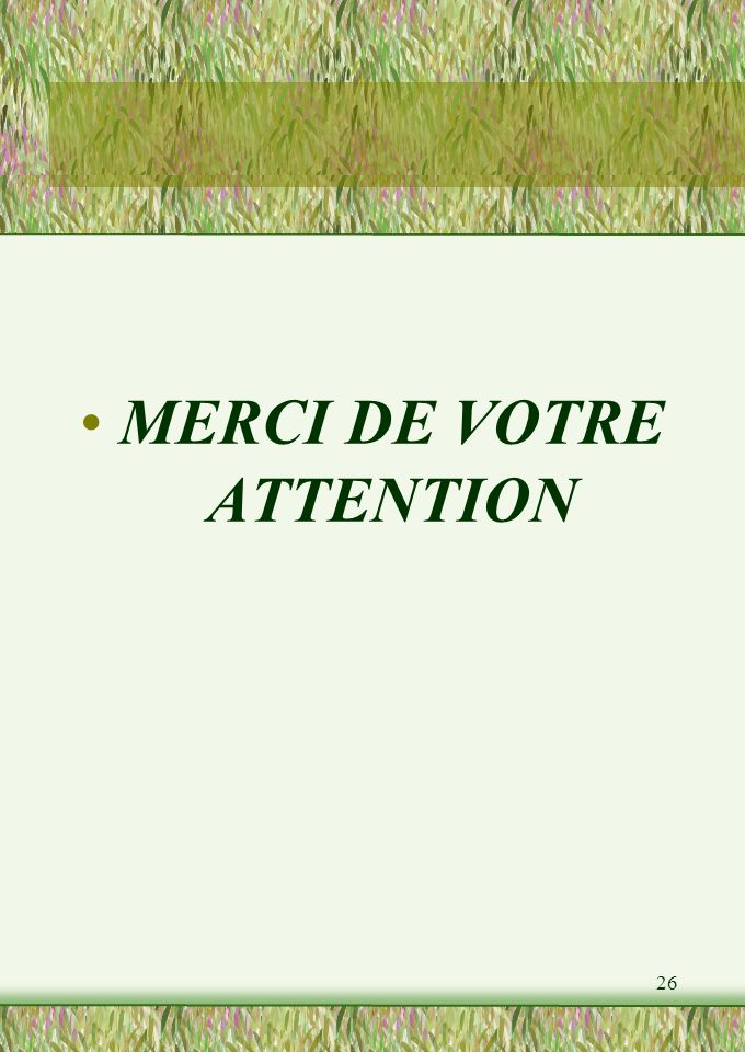 26 MERCI DE VOTRE ATTENTION