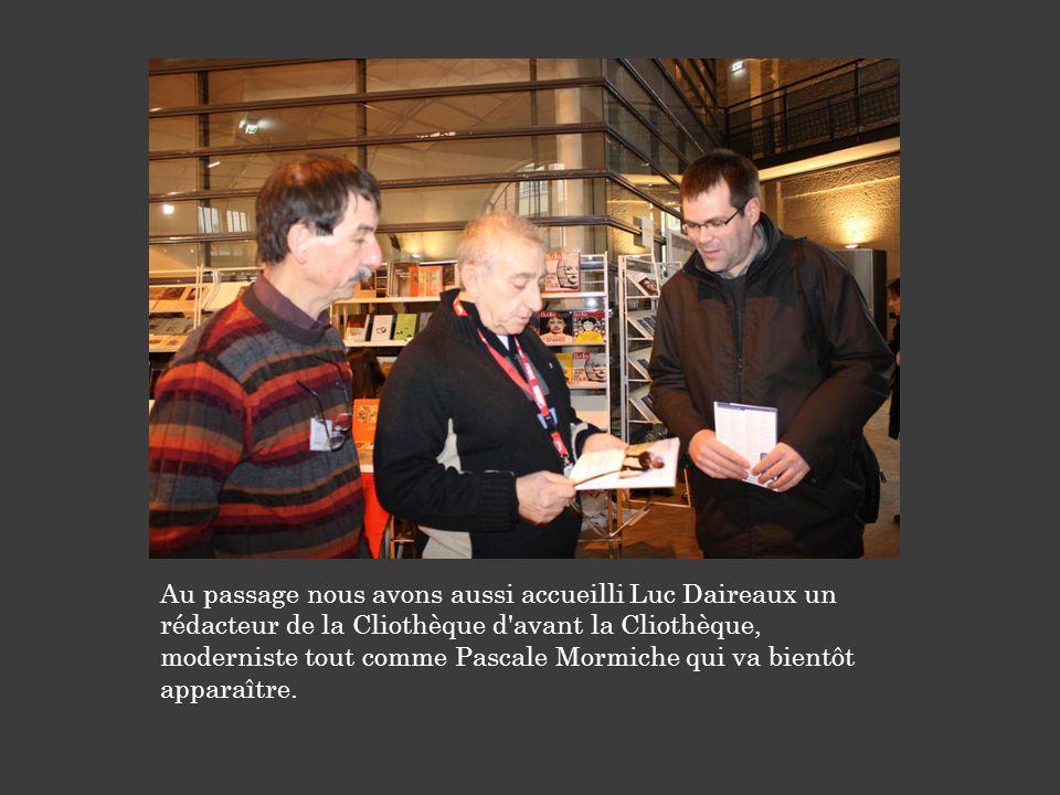 Au passage nous avons aussi accueilli Luc Daireaux un rédacteur de la Cliothèque d'avant la Cliothèque, moderniste tout comme Pascale Mormiche qui va