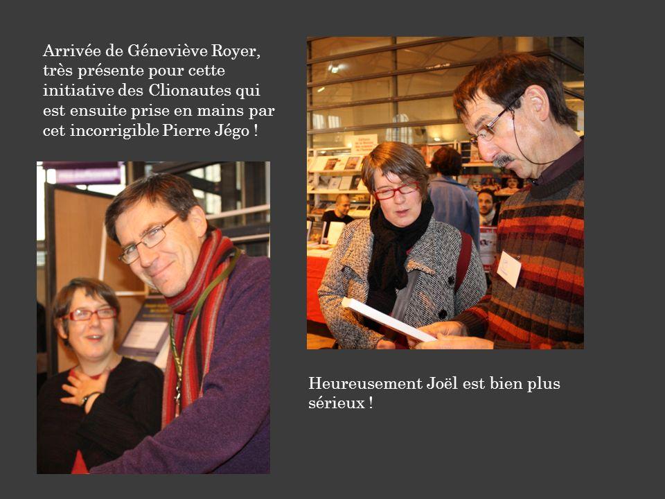 Arrivée de Géneviève Royer, très présente pour cette initiative des Clionautes qui est ensuite prise en mains par cet incorrigible Pierre Jégo ! Heure