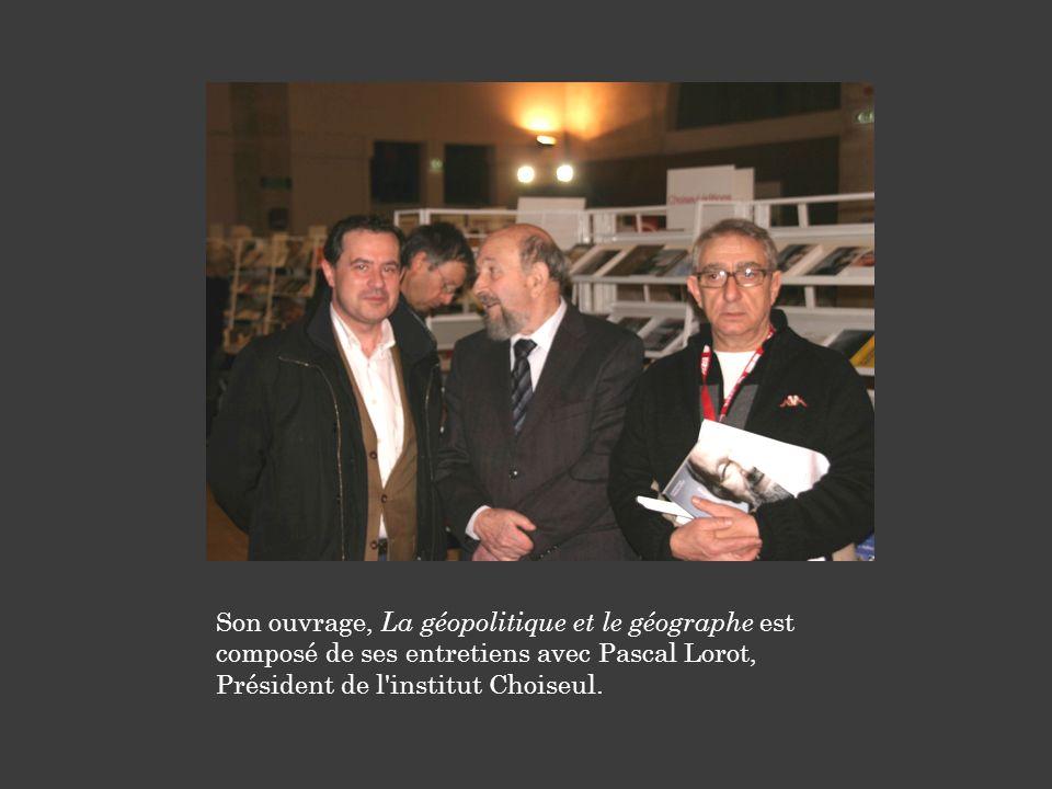 Son ouvrage, La géopolitique et le géographe est composé de ses entretiens avec Pascal Lorot, Président de l'institut Choiseul.