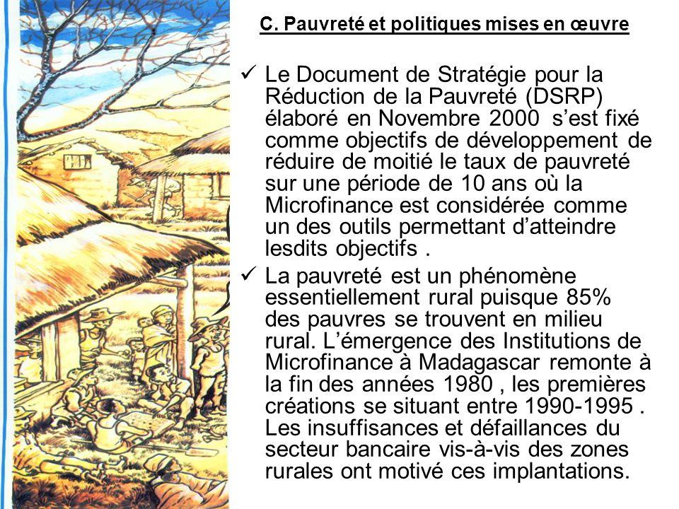 C. Pauvreté et politiques mises en œuvre Le Document de Stratégie pour la Réduction de la Pauvreté (DSRP) élaboré en Novembre 2000 sest fixé comme obj