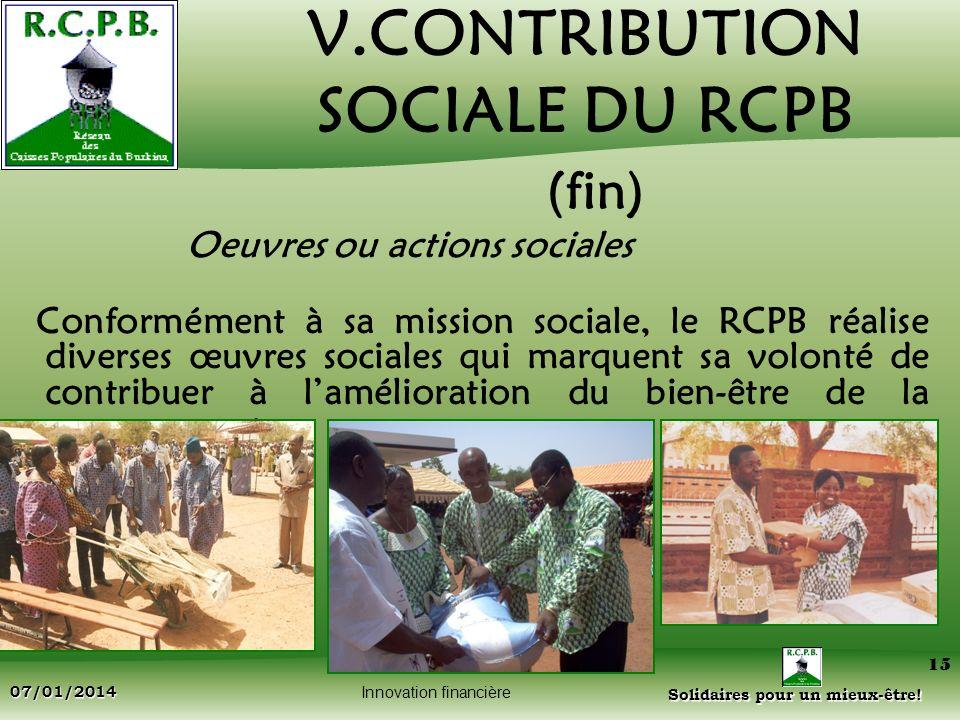 Solidaires pour un mieux-être! Solidaires pour un mieux-être! 07/01/2014 15 V.CONTRIBUTION SOCIALE DU RCPB (fin) Oeuvres ou actions sociales Conformém