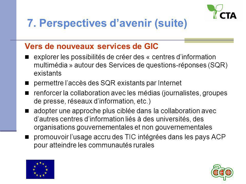 7. Perspectives davenir (suite) Vers de nouveaux services de GIC explorer les possibilités de créer des « centres dinformation multimédia » autour des