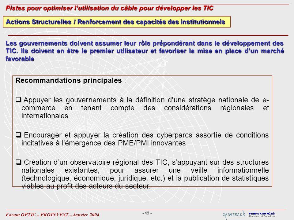 - 49 - Forum OPTIC – PROINVEST – Janvier 2004 Actions Structurelles / Renforcement des capacités des institutionnels Pistes pour optimiser lutilisatio
