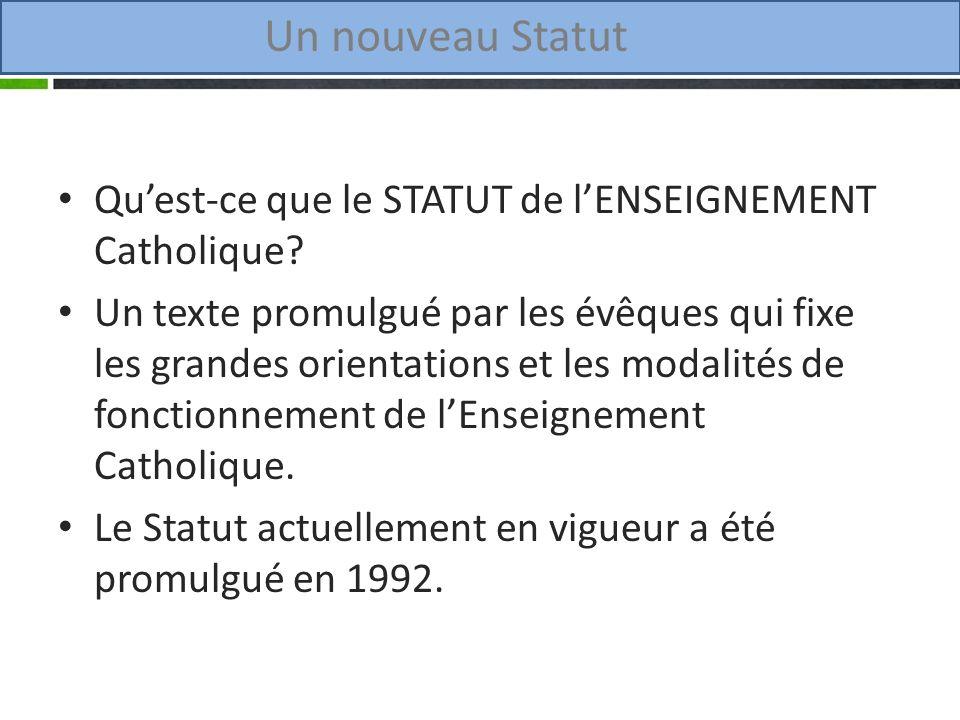 Un nouveau Statut Quest-ce que le STATUT de lENSEIGNEMENT Catholique.