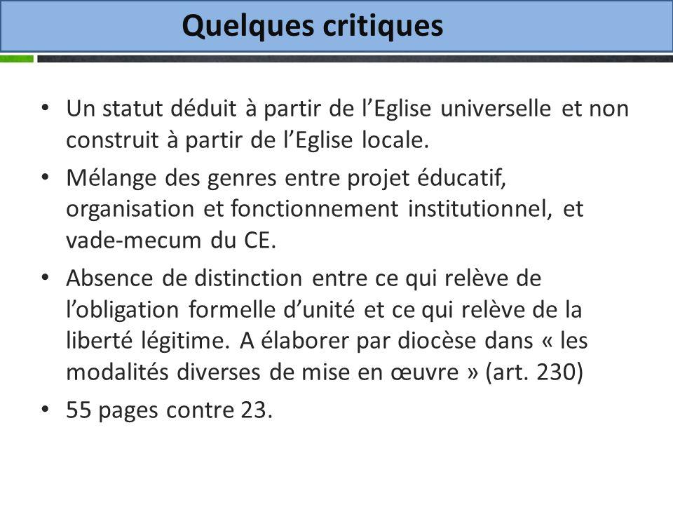 Quelques critiques Un statut déduit à partir de lEglise universelle et non construit à partir de lEglise locale.