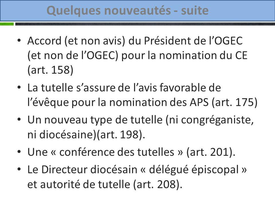 Quelques nouveautés - suite Accord (et non avis) du Président de lOGEC (et non de lOGEC) pour la nomination du CE (art.