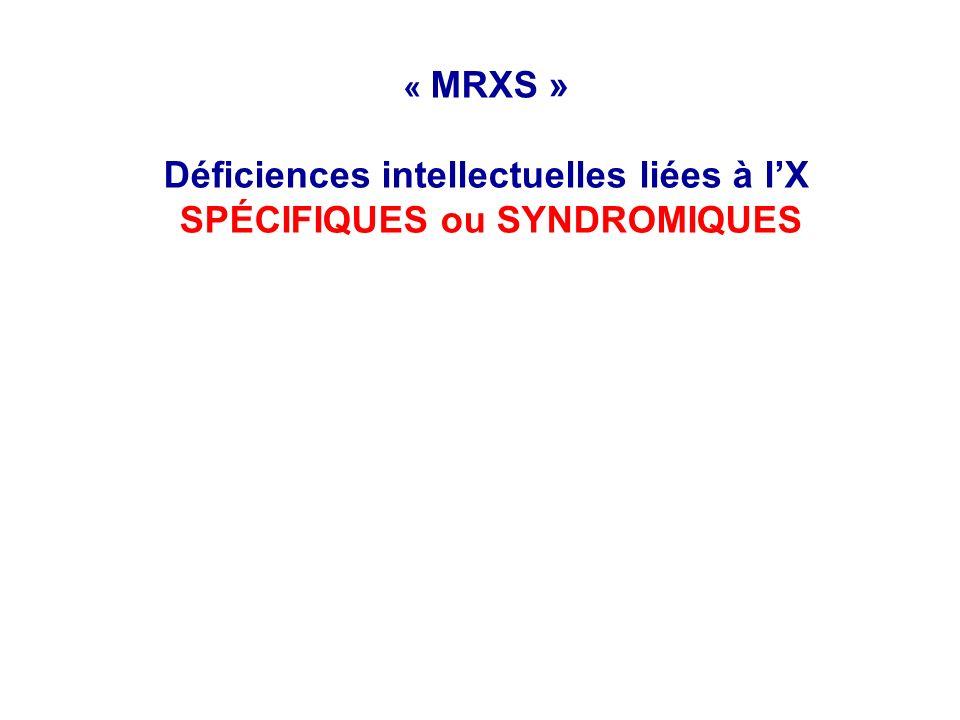 « MRXS » Déficiences intellectuelles liées à lX SPÉCIFIQUES ou SYNDROMIQUES