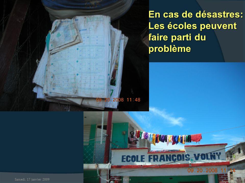 Samedi, 17 janvier 2009 En cas de désastres: Les écoles peuvent faire parti du problème 4ème Partie