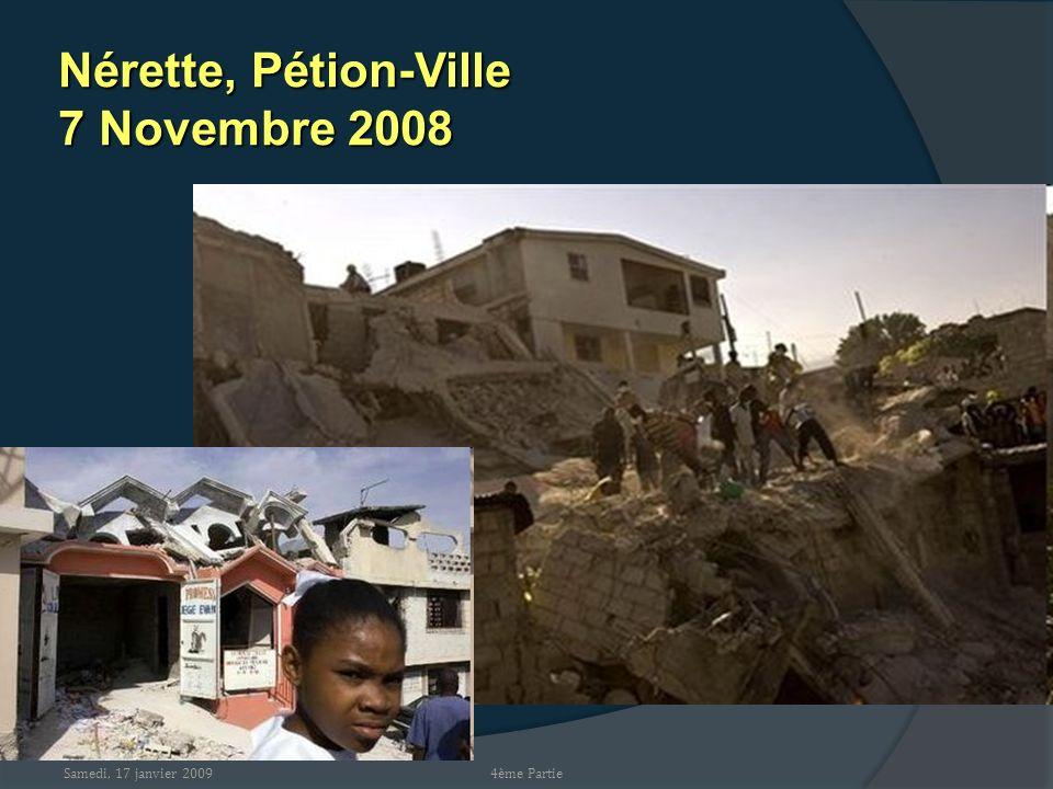 Samedi, 17 janvier 2009 Nérette, Pétion-Ville 7 Novembre 2008 4ème Partie