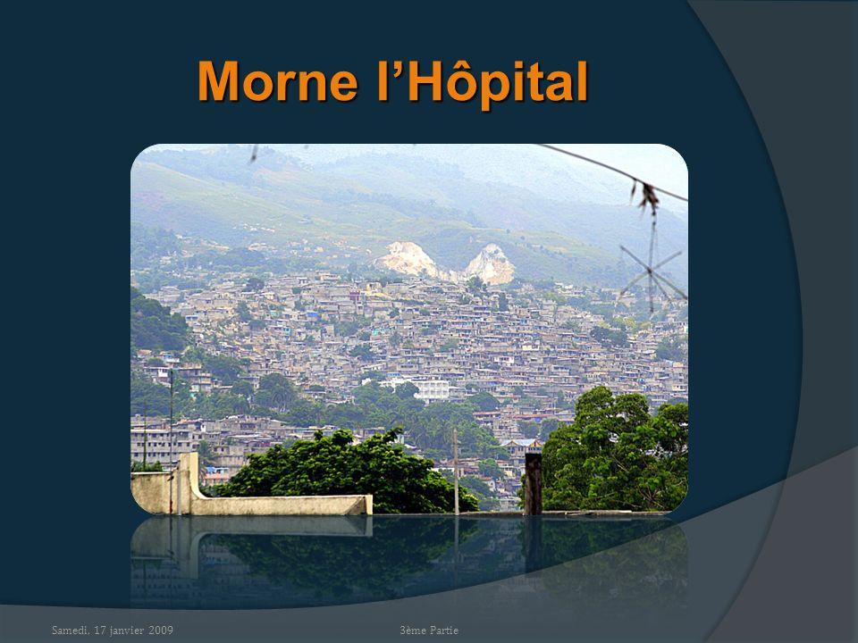 Samedi, 17 janvier 2009 Morne lHôpital 3ème Partie