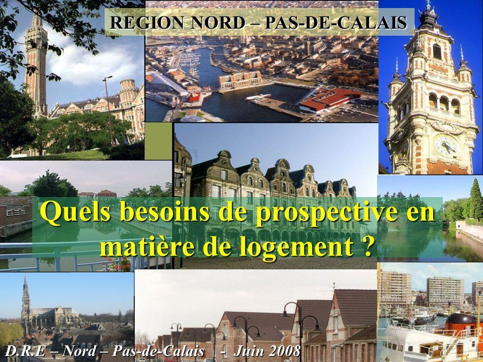 REGION NORD – PAS-DE-CALAIS Quels besoins de prospective en matière de logement .