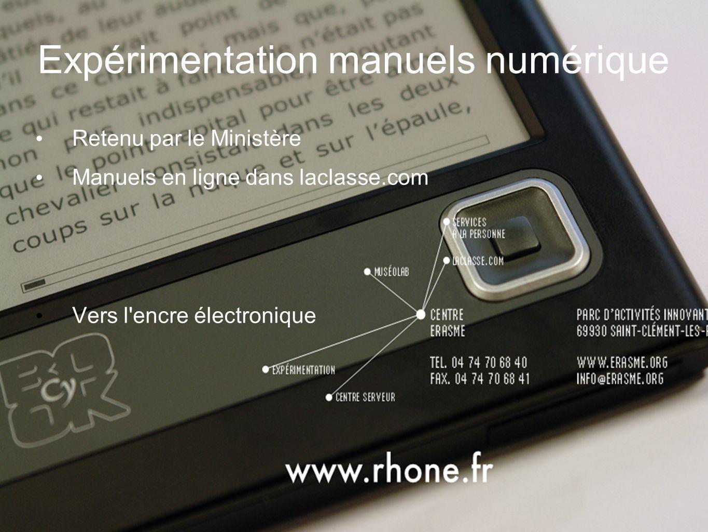 Expérimentation manuels numérique Retenu par le Ministère Manuels en ligne dans laclasse.com Vers l encre électronique