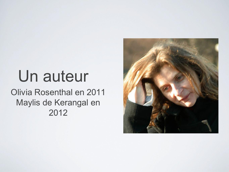 Un auteur Olivia Rosenthal en 2011 Maylis de Kerangal en 2012