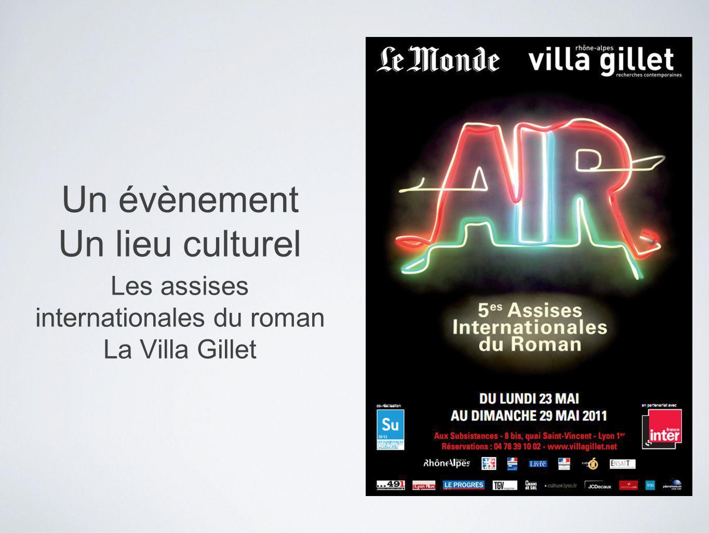 Un évènement Un lieu culturel Les assises internationales du roman La Villa Gillet