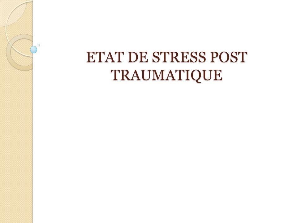 PRISE EN CHARGE DE LETAT DE STRESS POST TRAUMATIQUE