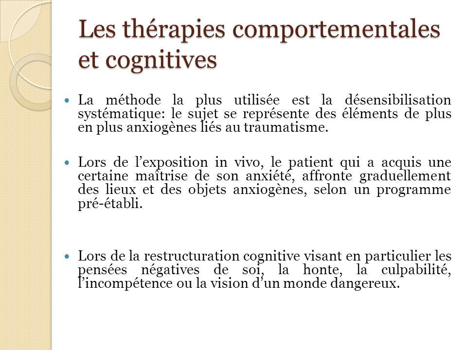 Les thérapies comportementales et cognitives La méthode la plus utilisée est la désensibilisation systématique: le sujet se représente des éléments de
