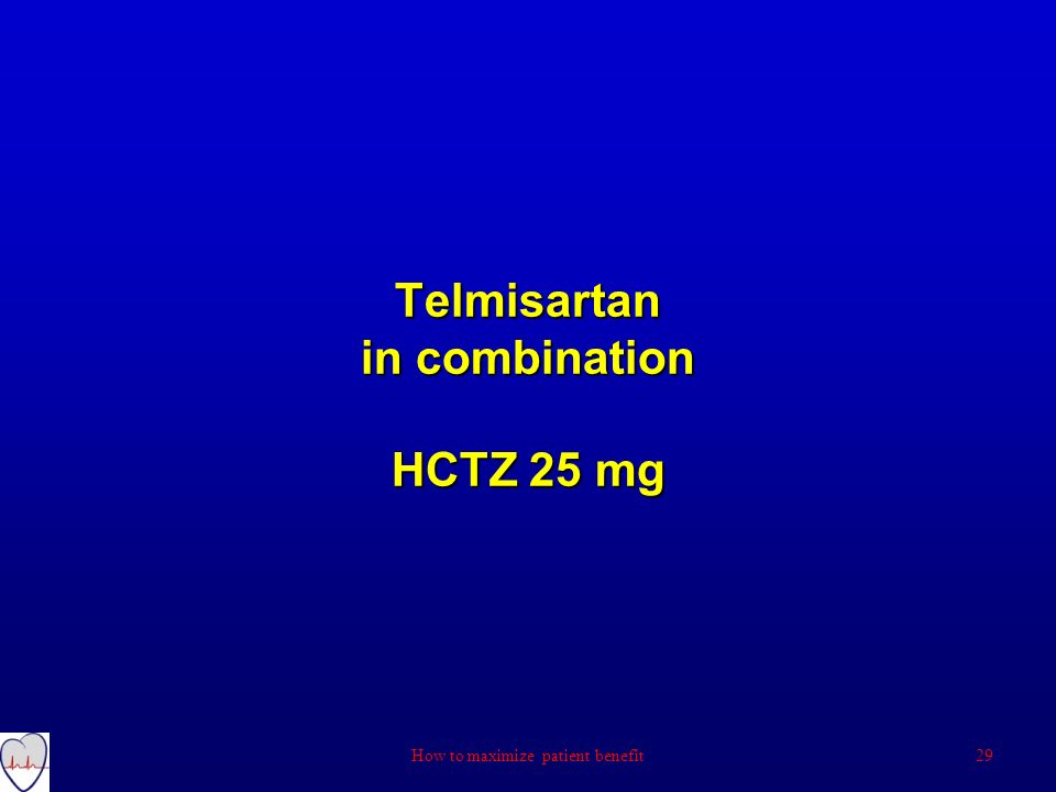 Telmisartan in combination HCTZ 25 mg How to maximize patient benefit29