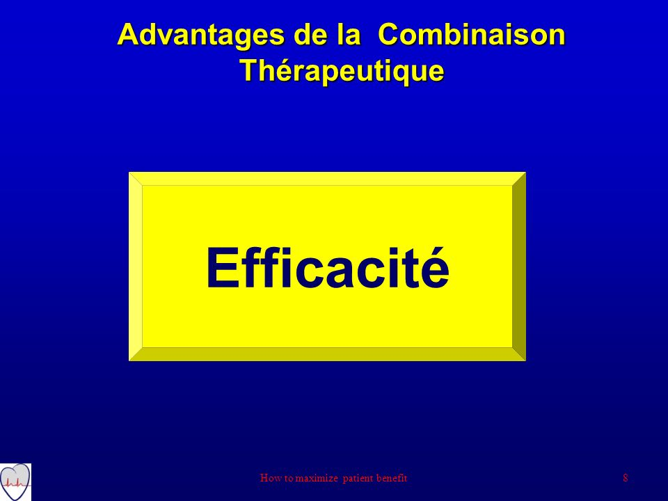 Advantages de la Combinaison Thérapeutique Efficacité 8How to maximize patient benefit