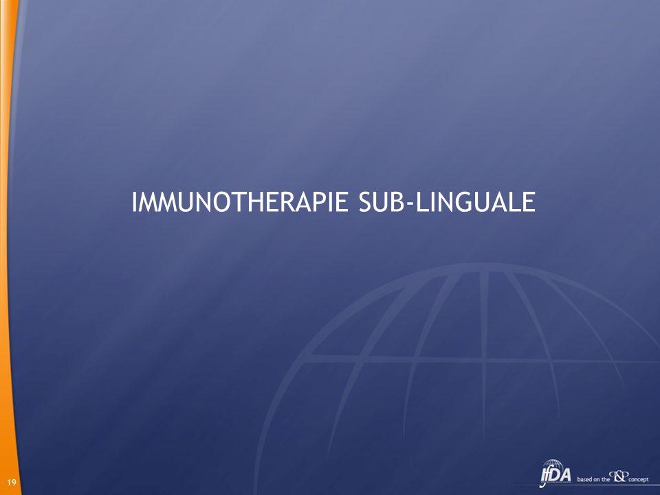 19 IMMUNOTHERAPIE SUB-LINGUALE