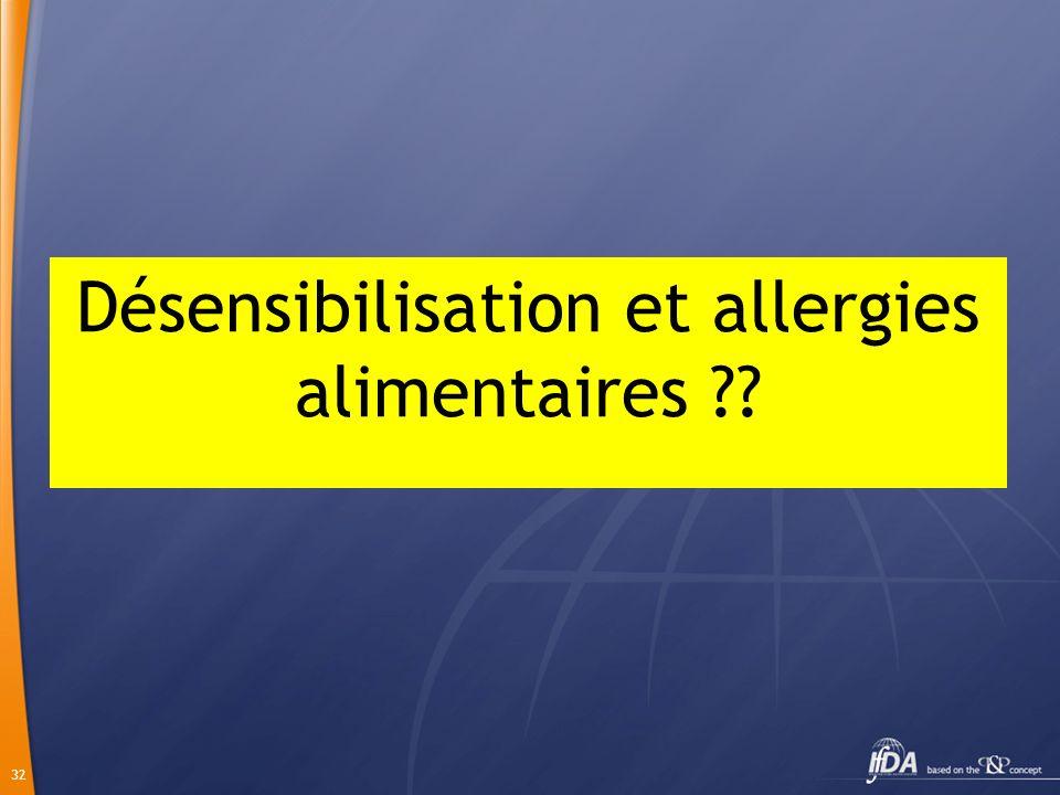 32 Désensibilisation et allergies alimentaires ??